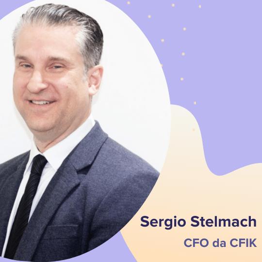 Sergio Stelmach - CFO da CFIK