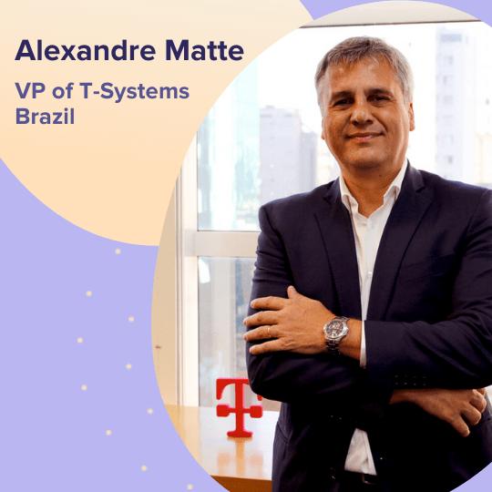 Alexandre Matte - VP of T-Systems