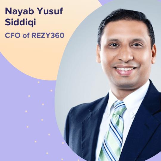 Nayab Yusuf Siddiqi - CFO of Rezy360