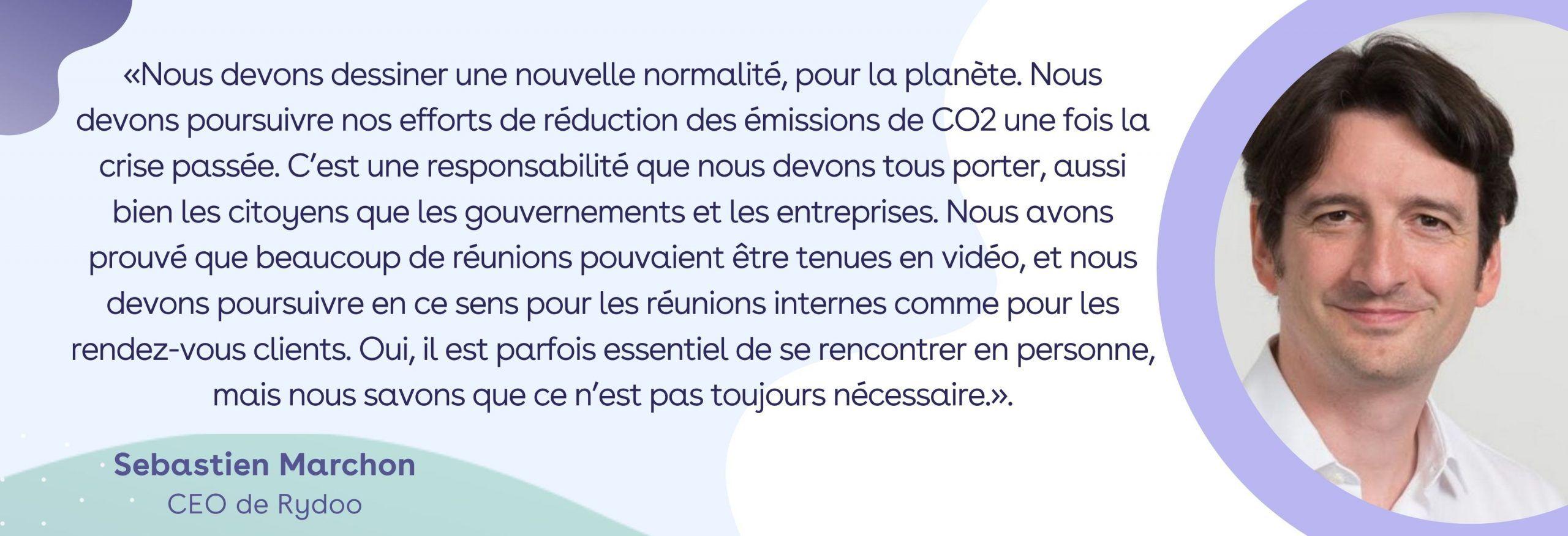 Voyages intérieurs / Sebastien: Nous devons dessiner une nouvelle normalité, pour la planète. Nous devons poursuivre nos efforts de réduction des émissions de CO2 une fois la crise passée. C'est une responsabilité que nous devons tous porter, aussi bien les citoyens que les gouvernements et les entreprises. Nous avons prouvé que beaucoup de réunions pouvaient être tenues en vidéo, et nous devons poursuivre en ce sens pour les réunions internes comme pour les rendez-vous clients. Oui, il est parfois essentiel de se rencontrer en personne, mais nous savons que ce n'est pas toujours nécessaire.