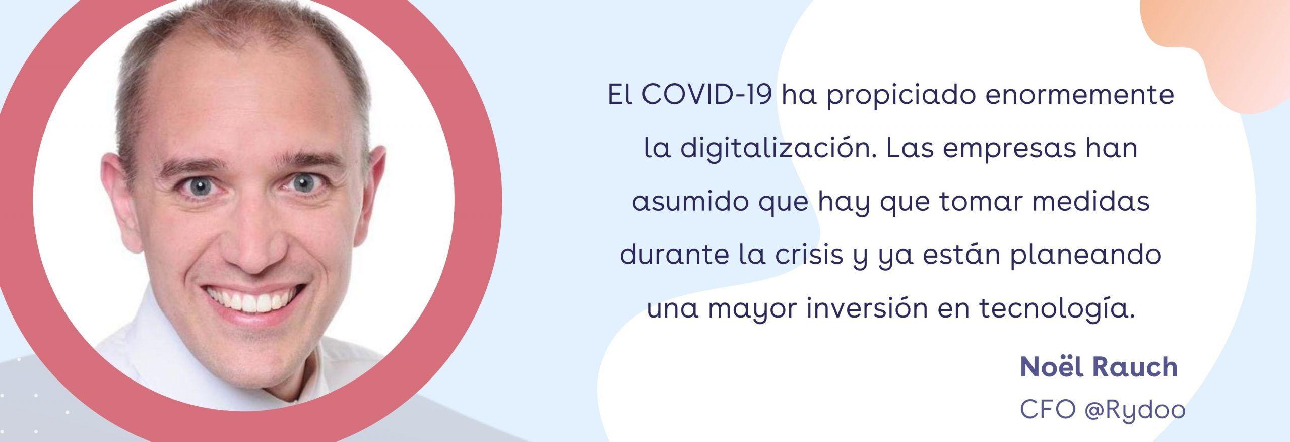 El COVID-19 ha propiciado enormemente la digitalización. Las empresas han asumido que hay que tomar medidas durante la crisis y ya están planeando una mayor inversión en tecnología.